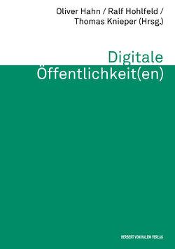 Digitale Öffentlichkeit(en) von Hahn,  Oliver, Hohlfeld,  Ralf, Knieper,  Thomas