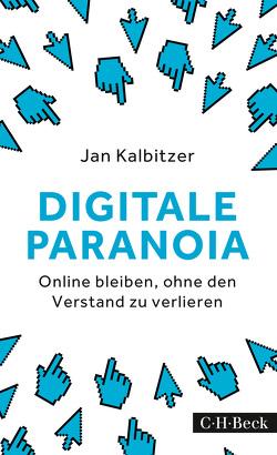 Digitale Paranoia von Grossmann-Hensel,  Katharina, Kalbitzer,  Jan