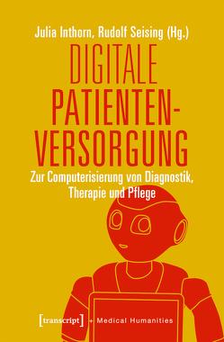 Digitale Patientenversorgung von Inthorn,  Julia, Seising,  Rudolf