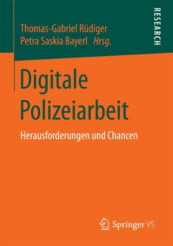 Digitale Polizeiarbeit von Bayerl,  Petra Saskia, Rüdiger,  Thomas-Gabriel
