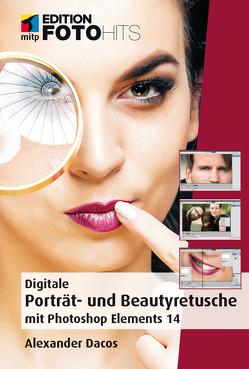 Digitale Porträt- und Beautyretusche mit Photoshop Elements 14 von Dacos,  Alexander