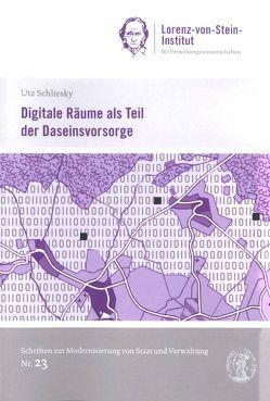 Digitale Räume als Teil der Daseinsvorsorge von Schliesky,  Utz
