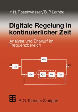 Digitale Regelung in kontinuierlicher Zeit von Lampe,  Bernhard, Rosenwasser,  Yephim N.