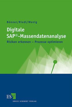 Digitale SAP®-Massendatenanalyse von Boenner,  Arno, Riedl,  Martin, Wenig,  Stefan