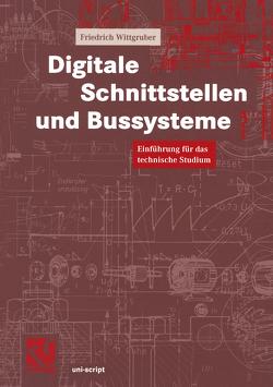 Digitale Schnittstellen und Bussysteme von Mildenberger,  Otto, Wittgruber,  Friedrich