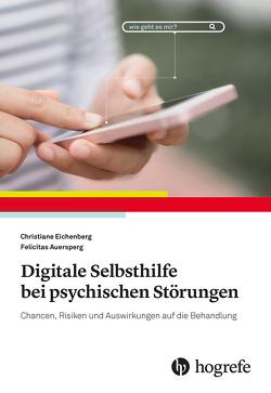 Digitale Selbsthilfe bei psychischen Störungen von Auersperg,  Felicitas, Eichenberg,  Christiane