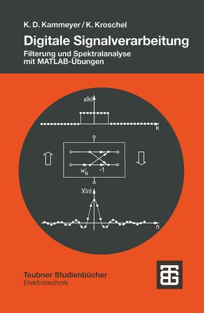 Digitale Signalverarbeitung von Boss,  Dieter, Dekorsy,  Armin, Kammeyer,  Karl-Dirk, Kroschel,  Kristian