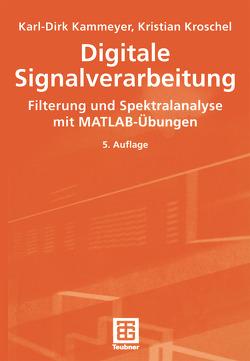 Digitale Signalverarbeitung von Boss,  Dieter, Dekorsy,  Armin, Kammeyer,  Karl-Dirk, Kroschel,  Kristian, Rinas,  Jürgen