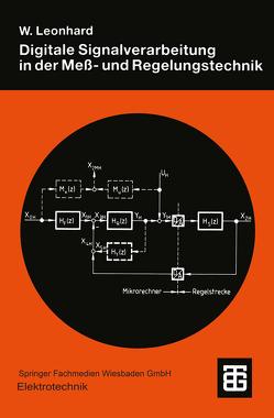 Digitale Signalverarbeitung in der Meß- und Regelungstechnik von Leonhard,  Werner