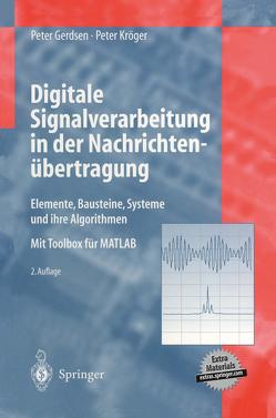 Digitale Signalverarbeitung in der Nachrichtenübertragung von Gerdsen,  Peter, Kröger,  Peter