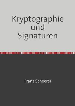 Digitale Signaturen von Scheerer,  Franz