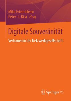 Digitale Souveränität von Bisa,  Peter -J., Friedrichsen,  Mike