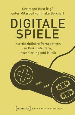 Digitale Spiele von Borchert,  Ineke, Hust,  Christoph