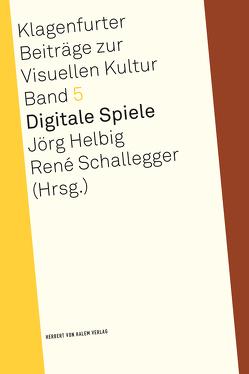 Digitale Spiele von Helbig,  Jörg, Schallegger,  René