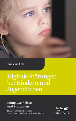 Digitale Störungen bei Kindern und Jugendlichen von van Loh,  Jan