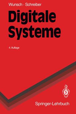 Digitale Systeme von Schreiber,  Helmut, Wunsch,  Gerhard