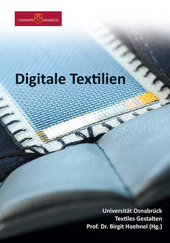 Digitale Textilien von Haehnel,  Frau Prof. Dr. Birgit, Schwalenberg,  Frau Dipl. Des. Lucia