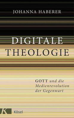 Digitale Theologie von Haberer,  Johanna