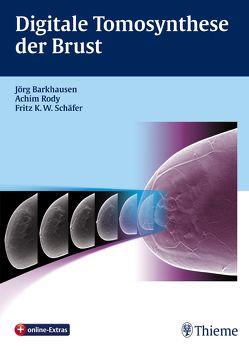 Digitale Tomosynthese der Brust von Barkhausen,  Jörg, Rody,  Achim, Schäfer,  Fritz K.W.