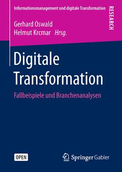 Digitale Transformation von Krcmar,  Helmut, Oswald,  Gerhard