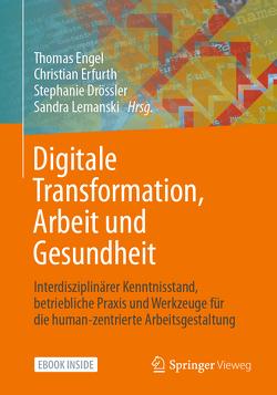 Digitale Transformation, Arbeit und Gesundheit von Drössler,  Stephanie, Engel,  Thomas, Erfurth,  Christian, Lemanski,  Sandra