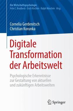 Digitale Transformation der Arbeitswelt von Gerdenitsch,  Cornelia, Korunka,  Christian