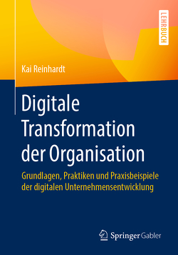 Digitale Transformation der Organisation von Reinhardt,  Kai