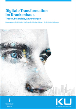 Digitale Transformation im Krankenhaus von Heitmann,  Dr. Christian, Krämer,  Dr. Nicolas, Stoffers,  Dr. Christian