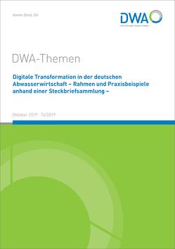Digitale Transformation in der deutschen Abwasserwirtschaft – Rahmen und Praxisbeispiele anhand einer Steckbriefsammlung –