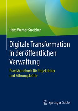 Digitale Transformation in der öffentlichen Verwaltung von Streicher,  Hans Werner