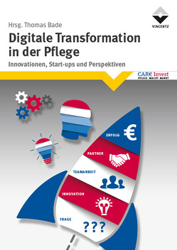Digitale Transformation in der Pflege von Bade,  Thomas