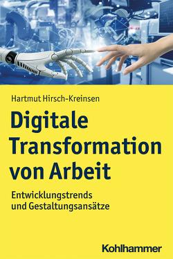 Digitale Transformation von Arbeit von Hirsch-Kreinsen,  Hartmut, Steven,  Marion