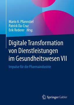 Digitale Transformation von Dienstleistungen im Gesundheitswesen VII von Da-Cruz,  Patrick, Pfannstiel,  Mario A., Rederer,  Erik