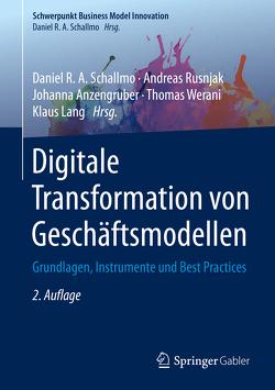 Digitale Transformation von Geschäftsmodellen von Anzengruber,  Johanna, Lang,  Klaus, Rusnjak,  Andreas, Schallmo,  Daniel R.A., Werani,  Thomas