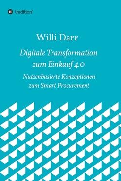 Digitale Transformation zum Einkauf 4.0 von Darr,  Willi