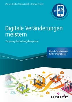 Digitale Veränderungen meistern – inkl. smARt-App von Fischer,  Thomas, Lengler,  Sandra, Reinke,  Marcus