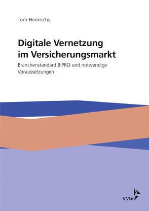 Digitale Vernetzung im Versicherungsmarkt von Heinrichs,  Toni