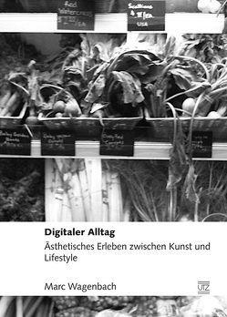 Digitaler Alltag von Wagenbach,  Marc