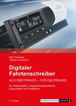 Digitaler Fahrtenschreiber – aus der Praxis für die Praxis von Czwalinna,  Thomas, Pospiech,  Marc