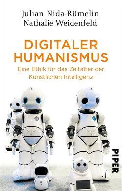 Digitaler Humanismus von Nida-Ruemelin,  Julian, Weidenfeld,  Nathalie
