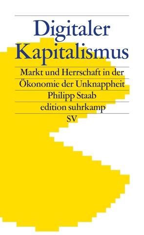 Digitaler Kapitalismus von Staab,  Philipp