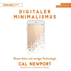 Digitaler Minimalismus von Grimm,  Michael A., Newport,  Cal
