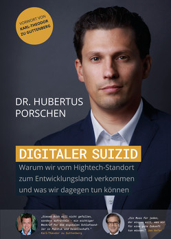 Digitaler Suizid von Porschen,  Dr. Hubertus