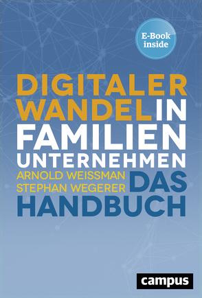 Digitaler Wandel in Familienunternehmen von Wegerer,  Stephan, Weissman,  Arnold