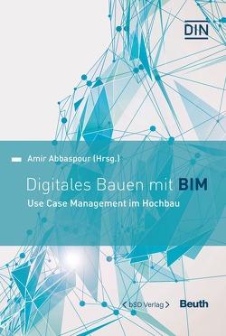 Digitales Bauen mit BIM von Abbaspour,  Amir
