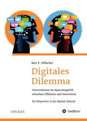 Digitales Dilemma von Hölscher,  Bert F.