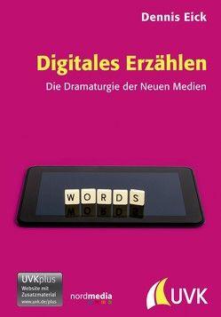 Digitales Erzählen von Eick,  Dennis
