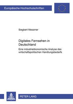 Digitales Fernsehen in Deutschland von Messmer,  Siegbert