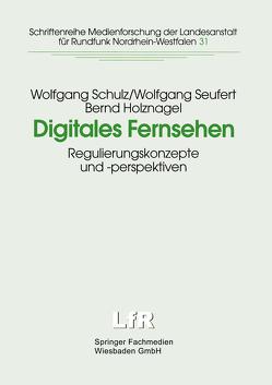 Digitales Fernsehen von Schulz,  Wolfgang, Seufert,  Wolfgang