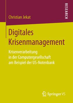 Digitales Krisenmanagement von Jekat,  Christian